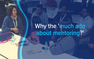 Why ' Much Ado about mentoring'?